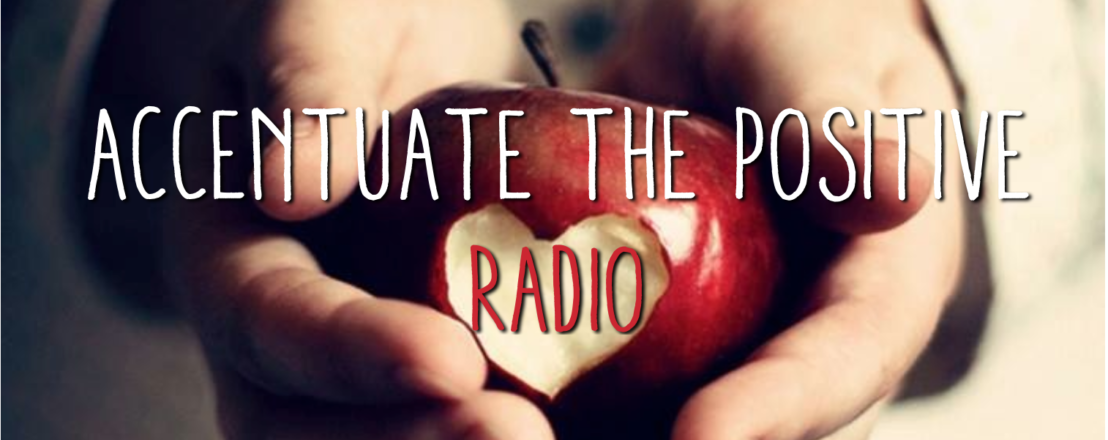 Accentuate the Positive radio